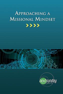 NextSunday Study Approaching a Missional Mindset