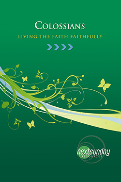 NextSunday Study Colossians: Living the Faith Faithfully
