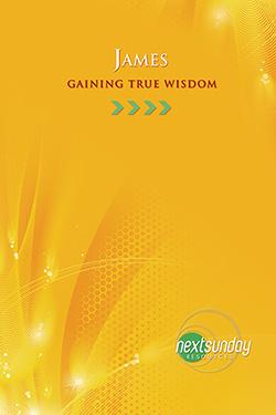 NextSunday Study James: Gaining True Wisdom