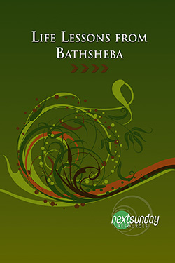 NextSunday Study Life Lessons from Bathsheba
